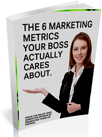 Free Resource - Six ROI Reporting Metrics Your Boss Actually Cares About