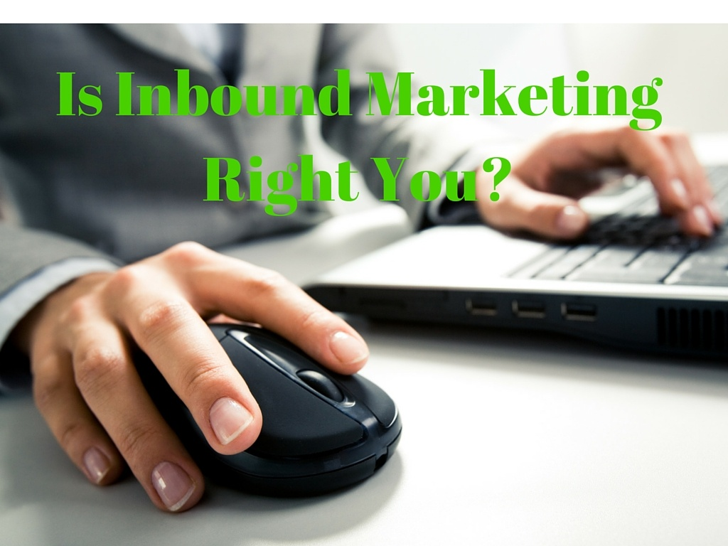 is inbound marketing right for you